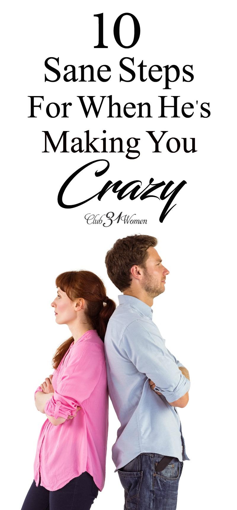 10 Sane Steps for When He Makes You Crazy via @Club31Women