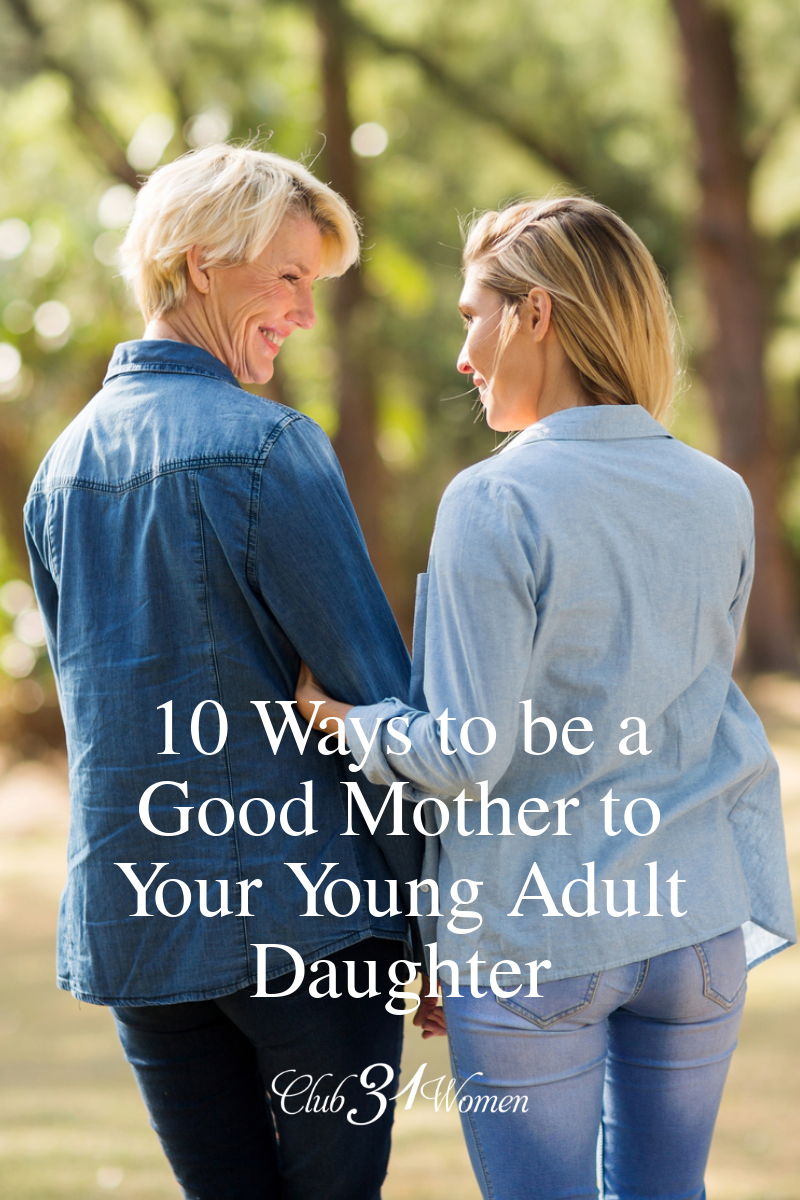 If you're going through a hard season in your relationship with your young adult daughter, take heart. Some creative ideas for nurturing your relationship. via @Club31Women