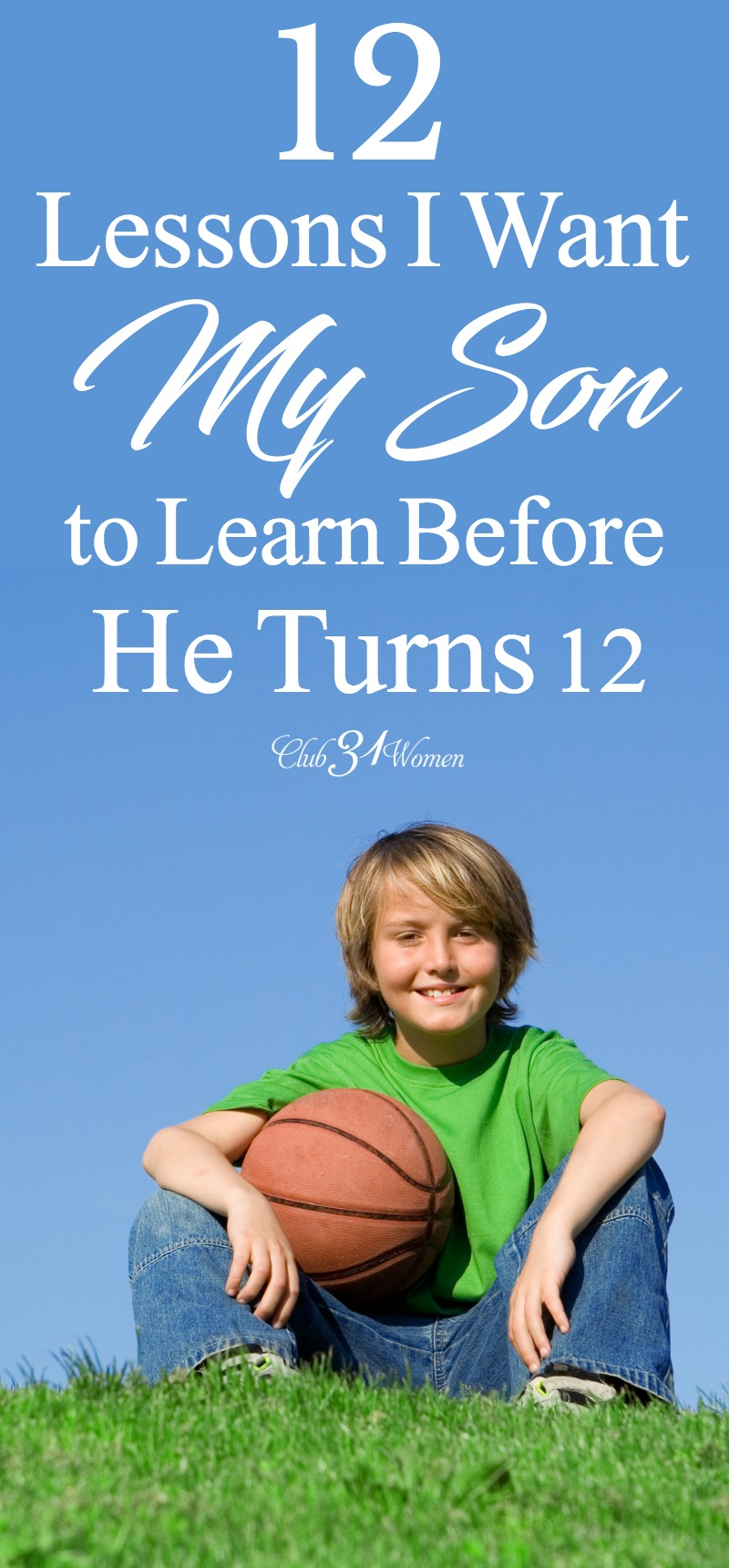 12 Lessons I Want Our Son to Learn Before He Turns 12 via @Club31Women