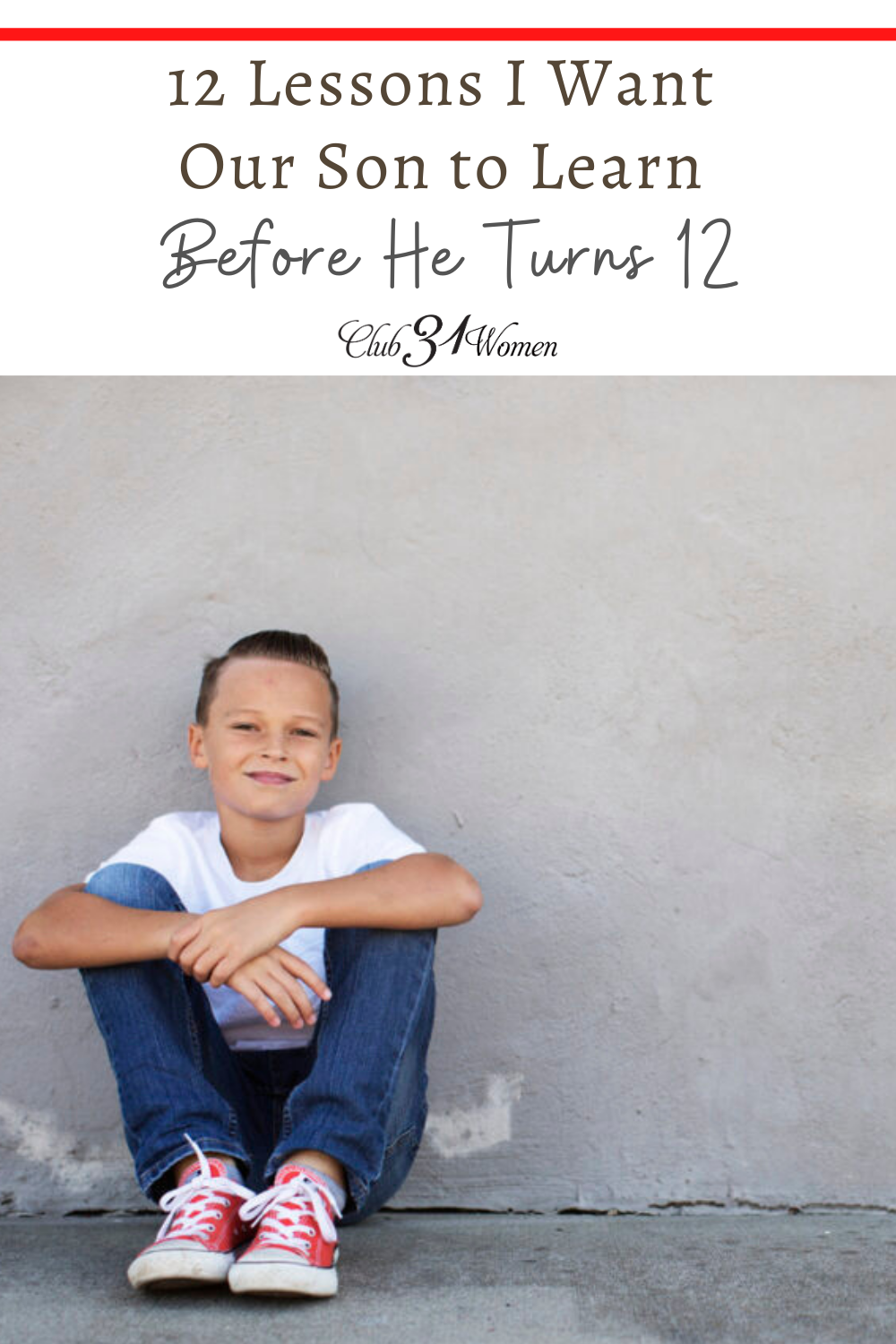 What are the most important things you can teach your young son? Here are 12 valuable lessons to pass on to your son before he turns 12. via @Club31Women