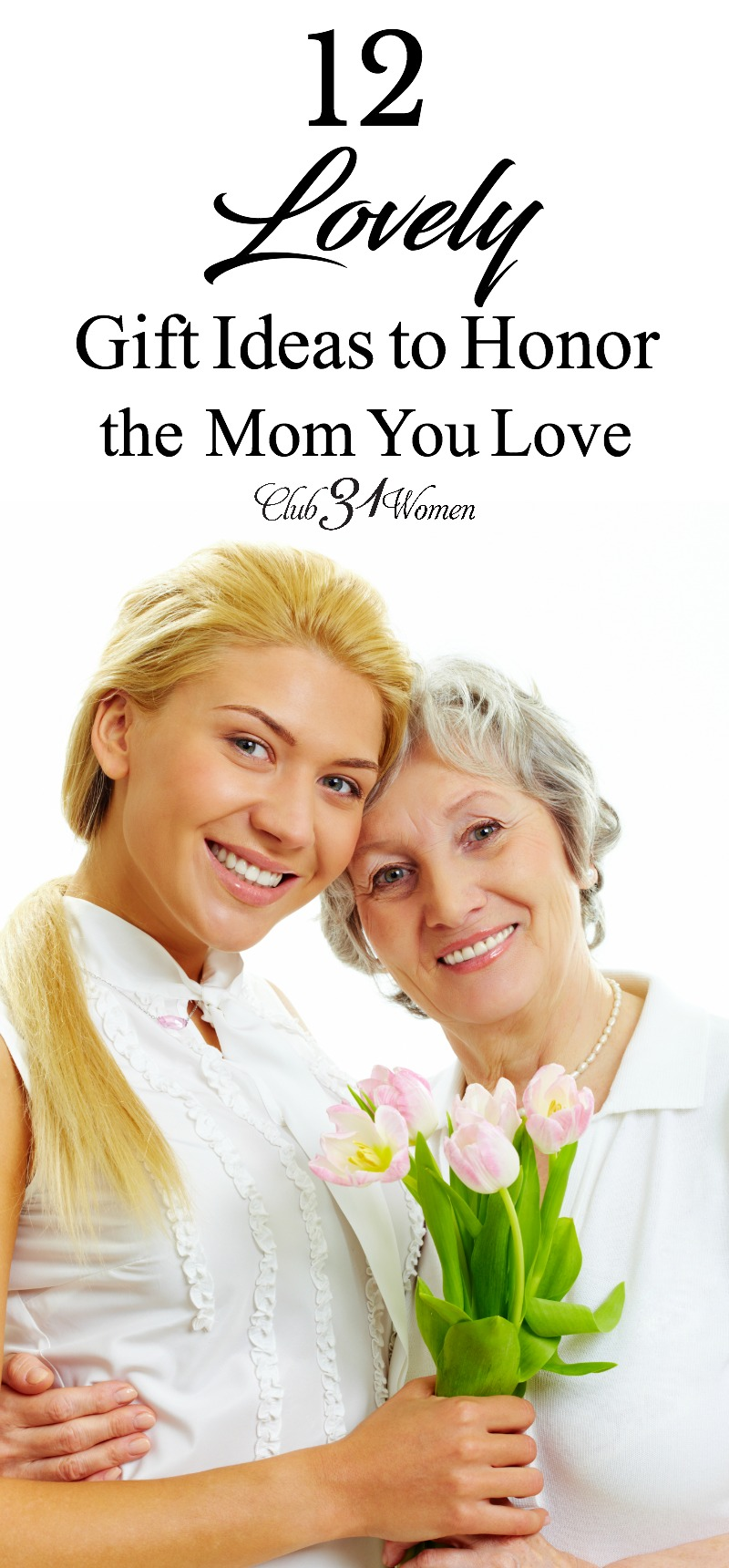 Looking for a meaningful (but not expensive) gift ideas to bless the mom(s) in your life? Here are some lovely gift ideas to let her know how she's loved, valued, and honored! via @Club31Women