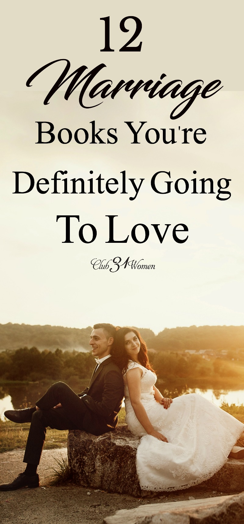 Hoping for a joyful, loving relationship? Here is a list of 10 practical, down-to-earth, don't-mince-words books to make a powerful impact on your marriage! via @Club31Women
