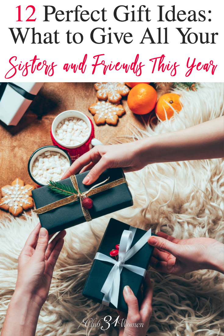 "What would be the ""perfect"" gift for your sisters and friends this year? Something special, but inexpensive too? Here are 12 ideas for meaningful gifts!  via @Club31Women"