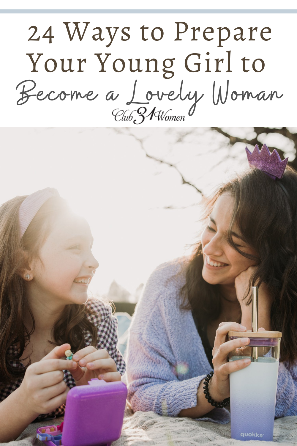 How do you prepare your girl to become a lovely young woman? To teach her about truth and beauty? Here's how to help her grow into beautiful womanhood! via @Club31Women