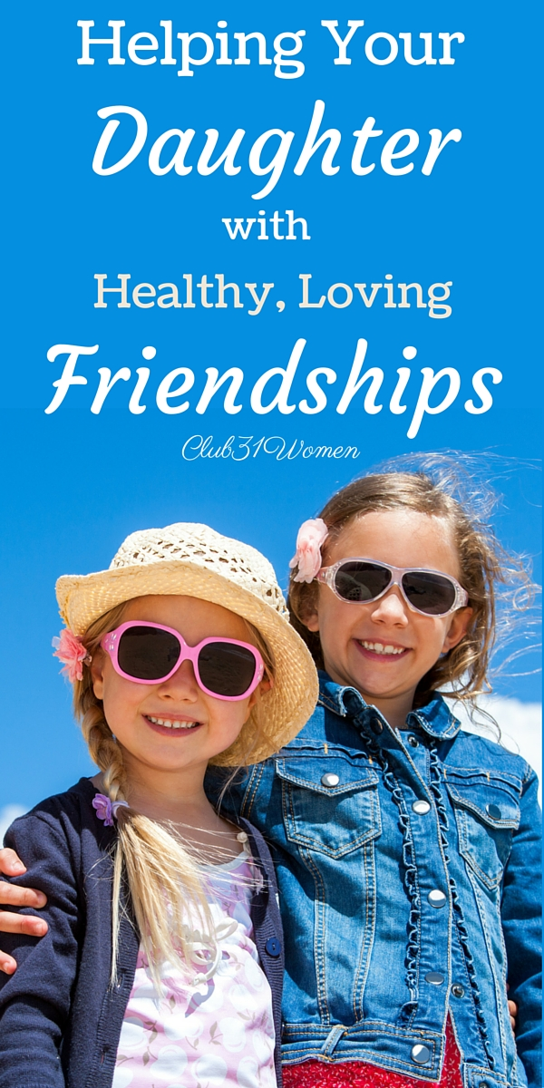 Helping Your Daughter to Find Healthy, Loving Friendships