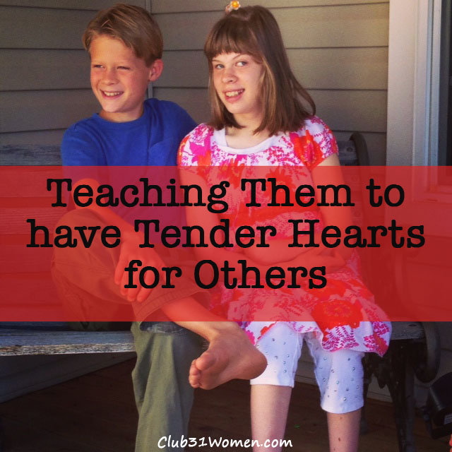 Teaching Them to have Tender Hearts for Others