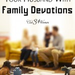 How You Can Encourage Your Husband in Family Devotions