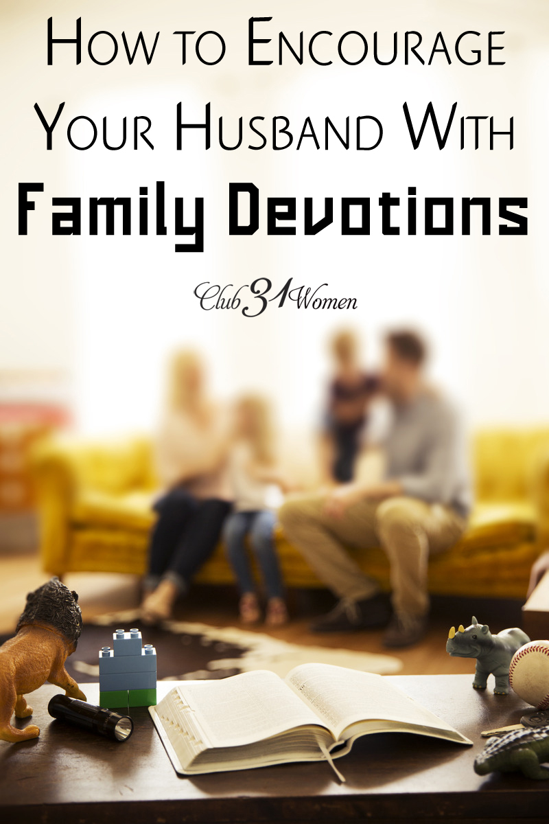 How to Encourage Your Husband in Family Devotions