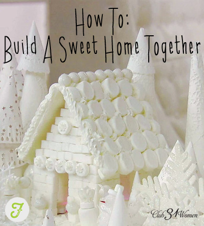 If You want to Build a Sweet Home Together