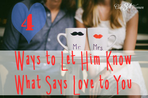 4 Ways to to Let Him Know