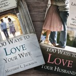 100 Ways to Love Your Husband & 100 Ways to Love Your Wife
