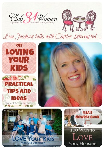 Lisa Jacobon Talks with Clutter Interrupted on Loving Your Kids