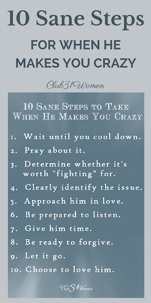 10 Sane Steps for When He Makes You Crazy