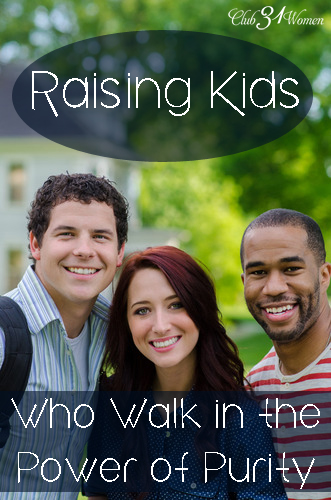 Raising Kids Who Walk in the Power of Purity