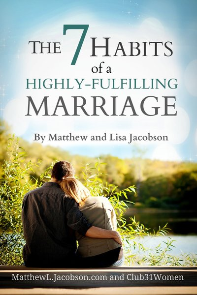 The 7 Habits of a Highly-Fulfilling Marriage