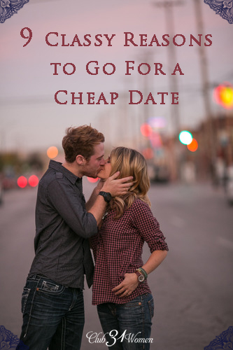 9 Classy Reasons to Go For A Cheap Date
