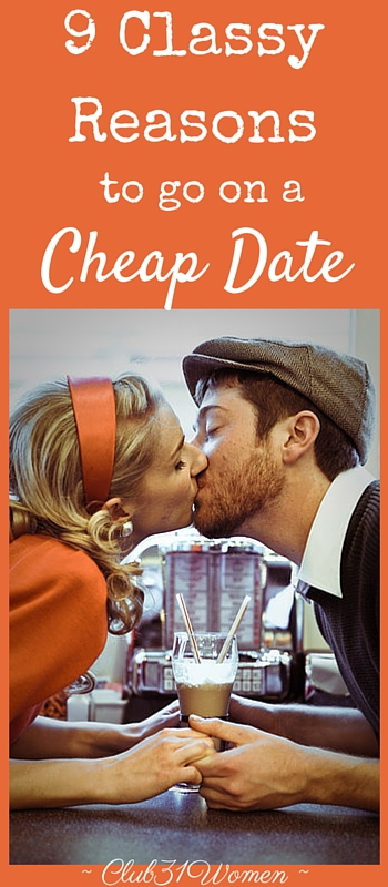 9 Classy Reasons to Go For A Cheap Date via @Club31Women