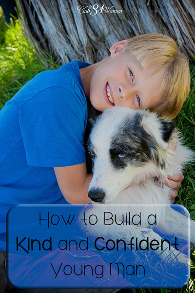 How to Build a Kind and Confident Young Man