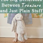 The Big Difference Between Treasure and Just Plain Stuff