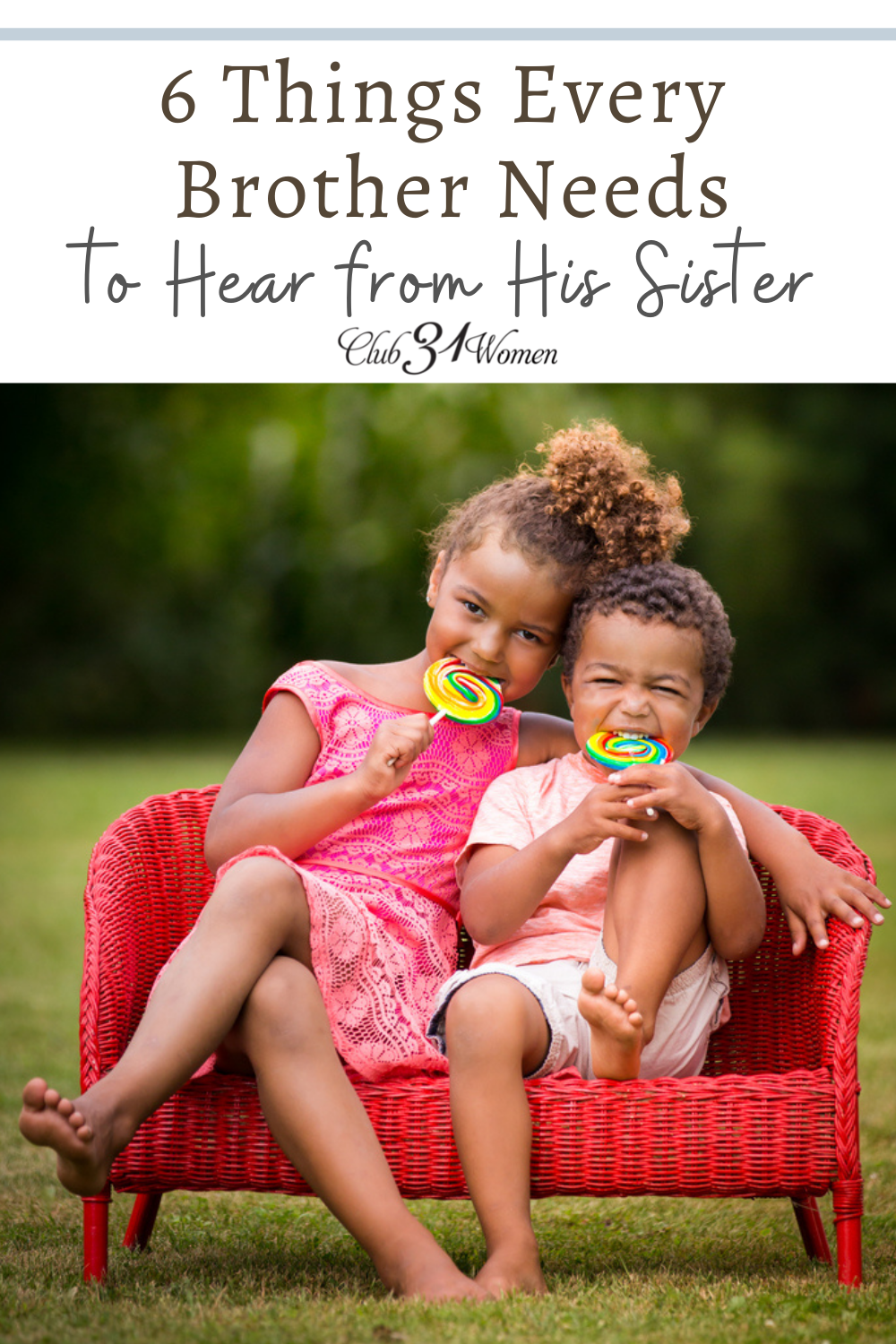 What does a brother need to hear from his sister? Your daughter might not realize what a powerful voice she can have in her brother's life. via @Club31Women