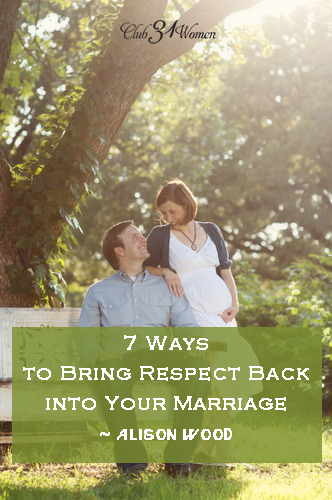 7 Ways to Bring Respect Back into Your Marriage