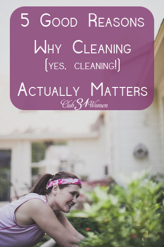 5 Good Reasons Why Cleaning Actually Matters