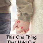 This One Thing That Held Our Marriage Together