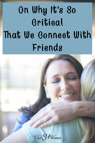 On Why It's So Critical That We Connect With Friends