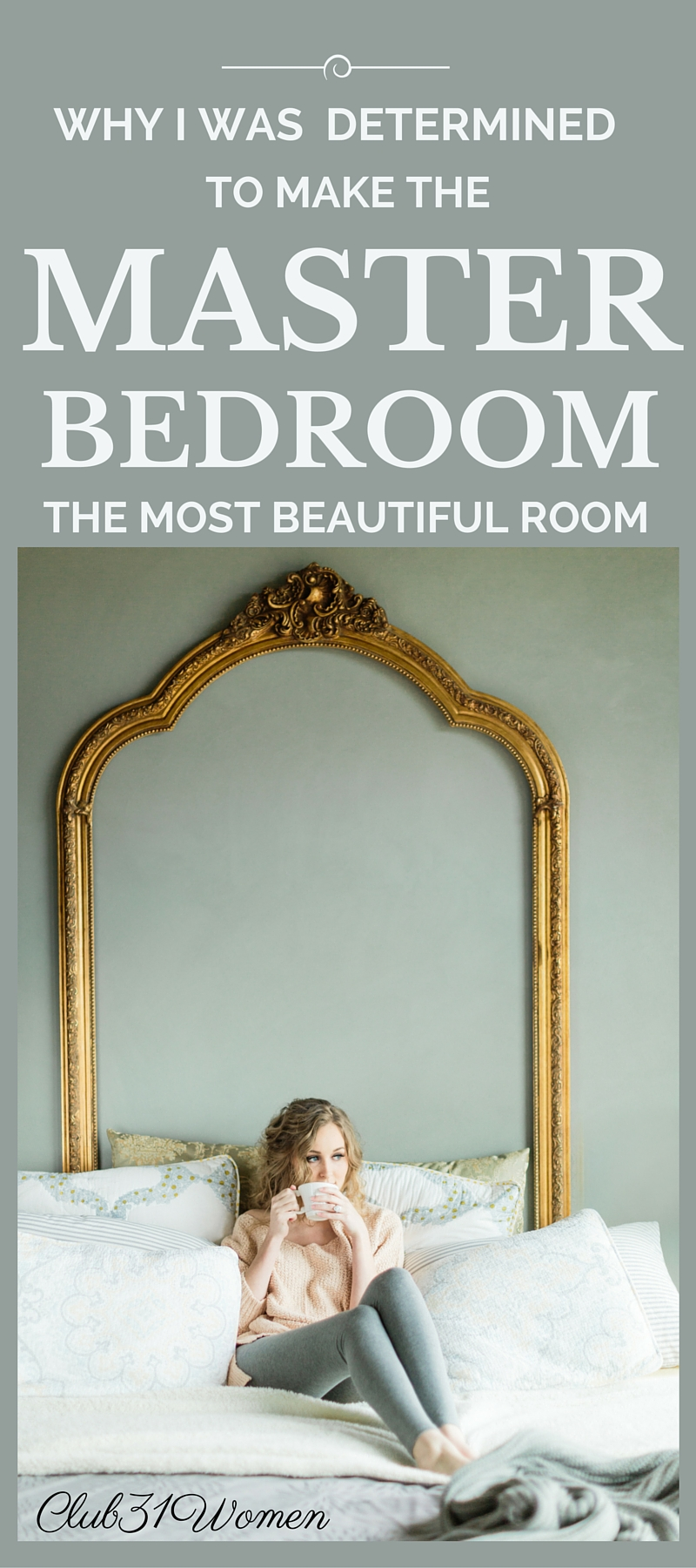 Why I Was Determined to Make Our Master Bedroom the Most Beautiful Room in the House {& How You Can Too}