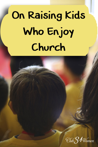 On Raising Kids Who Enjoy Church