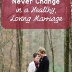 Those 7 Things That Never Change in a Healthy, Loving Marriage