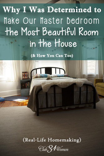 Why I Was Determined To Make Our Master Bedroom The Most