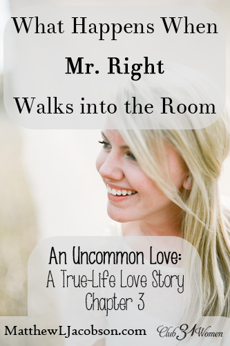 An Uncommon Love - What Happens When Mr. Right Walks into the Room