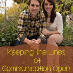 Keeping the Lines of Communication Open - And Why It's So Vital in Marriage