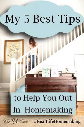 My Best 5 Tips to Help You Out in Homemaking
