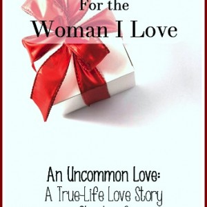 An Uncommon Love - A Gift for the Woman I Love