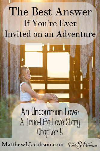 An Uncommon Love - The Best Answer If You're Ever Invited on an Adventure