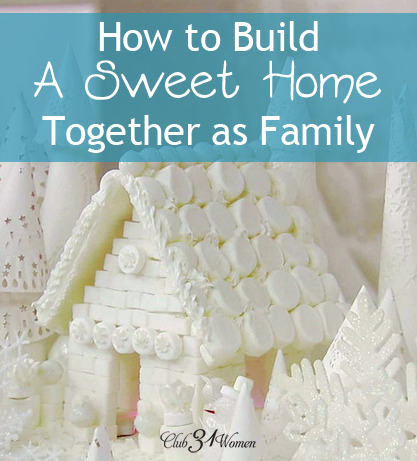How to Build a Sweet Home Together as a Family