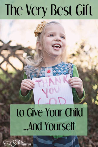 The Very Best Gift to Give Your Child - and Yourself