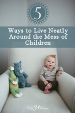 Club31Women.com_5 Ways to Live Neatly Around the Mess of Children
