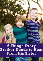 Club31Women.com_6 Things Every Brother Needs to Hear from His Sister