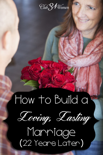 How to Build a Loving, Lasting Marriage