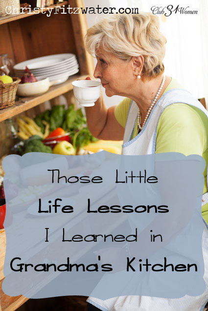 Those Little Lessons I Learned in Grandma's Kitchen