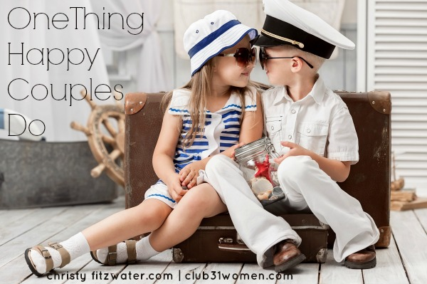 One Thing Happy Couples Do -club31women.com | christyfitzwater.com