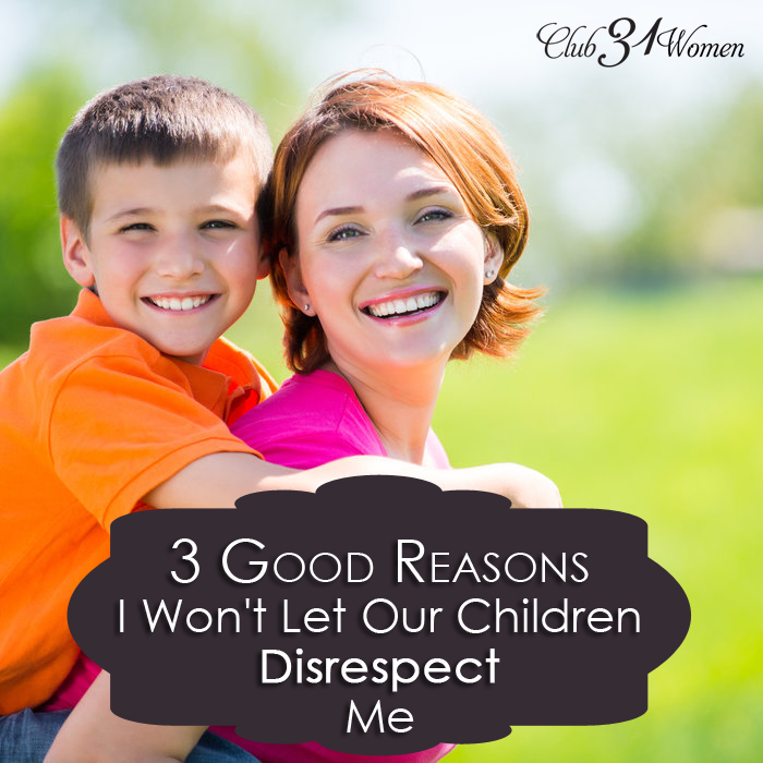 3 Good Reasons I Won't Let Our Kids Disrespect Me