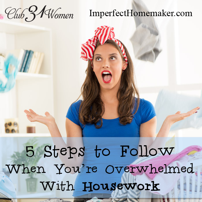 5 Steps to Follow When You're Overwhelmed with Housework