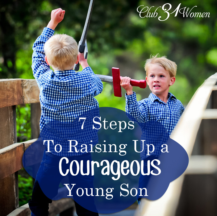 7 Steps To Raising Up A Courageous Young Son