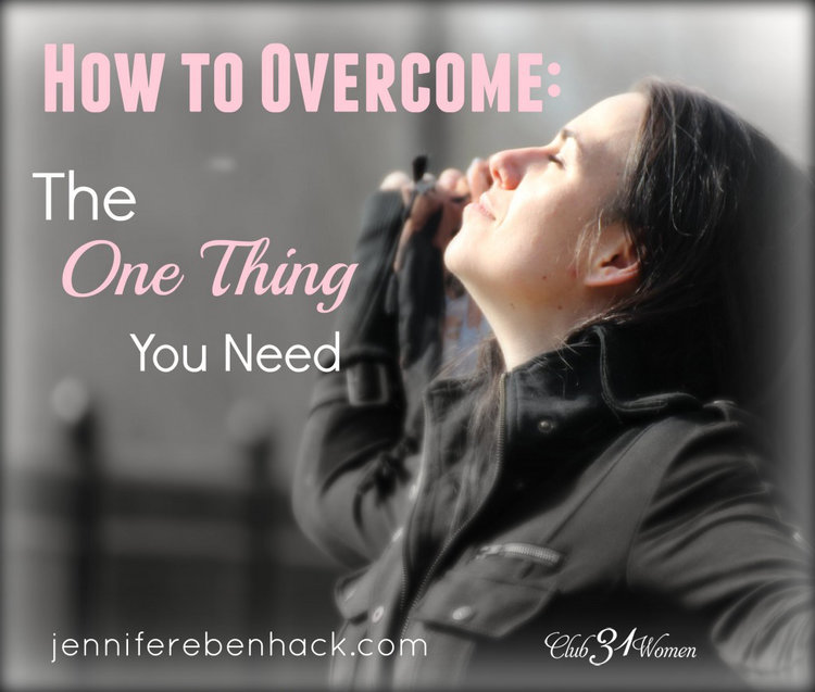 How to Overcome - The One Thing You Need