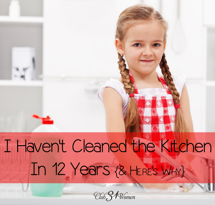 I Haven't Cleaned the Kitchen in 12 Years {& Here's Why}