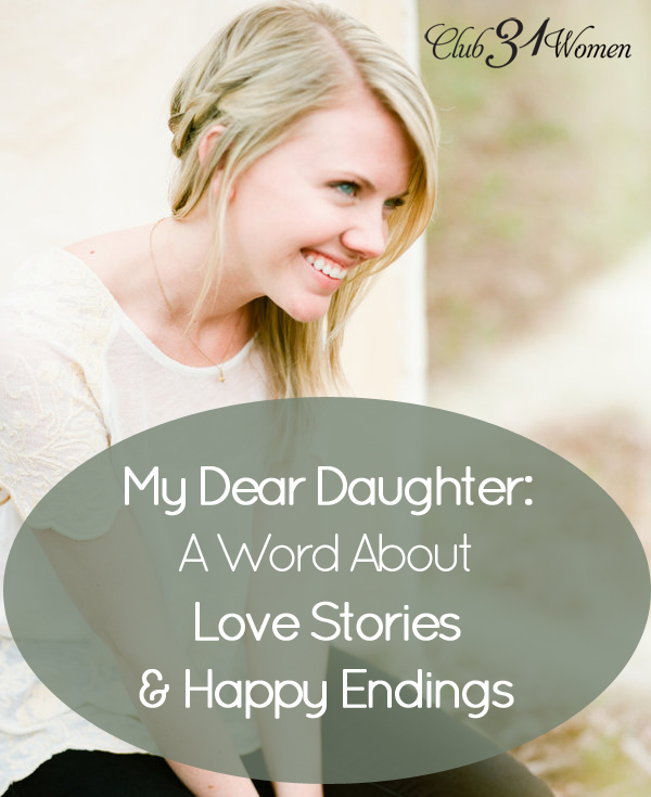 My Dear Daughter: A Word About Love Stories and Happy Endings